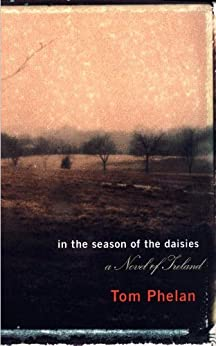 IN THE SEASON OF THE DAISIES by [PHELAN, TOM]