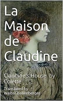 la maison de claudine claudine s house by colette ebook sidonie gabrielle colette