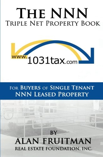 The Nnn Triple Net Property Book  For Buyers Of Single Tenant Nnn Leased Property