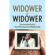 Widower to Widower: Surviving the End of Your Most Important Relationship