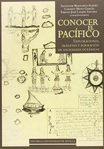 Conocer El Pacífico : exploraciones, imágenes y formación de sociedades oceánicas
