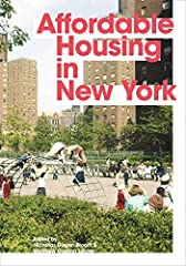 A richly illustrated history of below-market housing in New York, from the 1920s to today              A colorful portrait of the people, places, and policies that have helped make New York City livable, Affordable Housing in ...