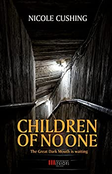 Children of No One Kindle Edition by Nicole Cushing  (Author)