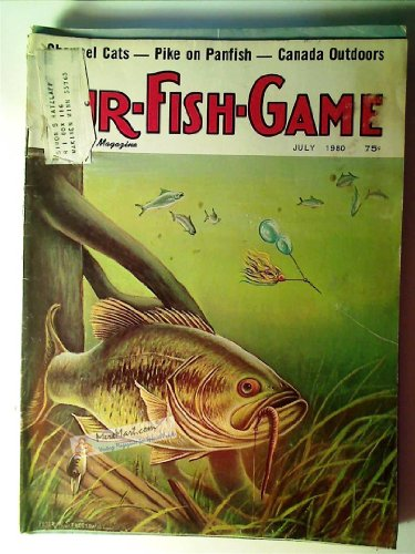 Fur Fish Game Magazine, July 1980: Jigs for River Bass; Canoe Country; Snapping Turtle; Home Made Jerky; Lake Erie Perch; Trapping Wild Ontario, etc.