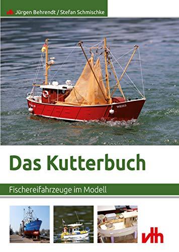 Das Kutterbuch: Fischereifahrzeuge im Modell (German Edition) por Jürgen Behrendt,Stefan Schmischke
