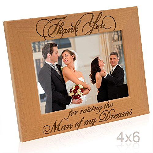 Kate Posh Thank You for raising the Man of my Dreams Picture Frame - Engraved Natural Wood Photo Frame - Mother of the Groom Gifts, Father of the Groom Gifts, Wedding Gifts (4x6-Horizontal)