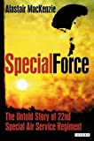 Special Force: The Untold Story of 22nd Special Air Service Regiment (SAS)