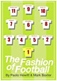 The Fashion of Football - From Best to Beckham, from Mod to Label Slave