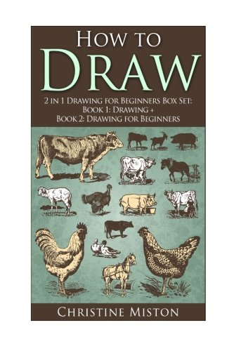 How to Draw: 2 in 1 Drawing for Beginners Box Set: Book 1: Drawing + Book 2: Drawing for Beginners (Drawing -  How to Draw - Drawing for Beginners - Zentangle - Draw)