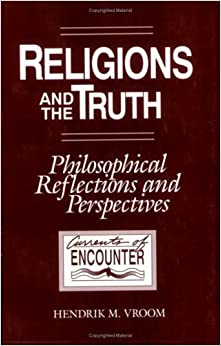 Book Religions and the Truth: Philosophical Reflections and Perspectives (Currents of Encounter) (English and Dutch Edition)