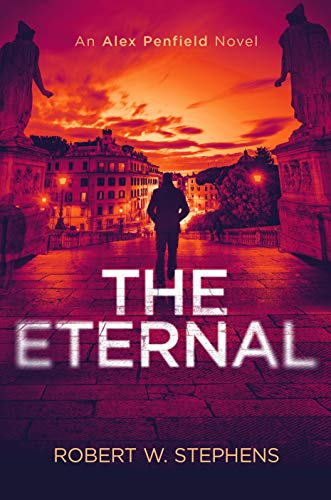 The Eternal: An Alex Penfield Novel by Robert W. Stephens