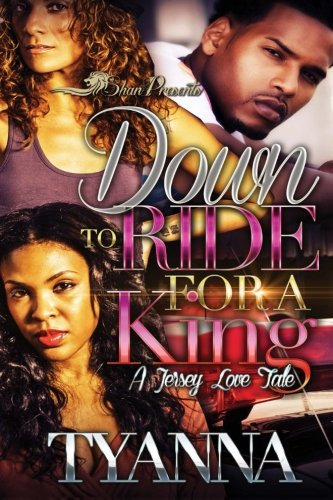 - Down to Ride for a King: A Jersey Love Tale