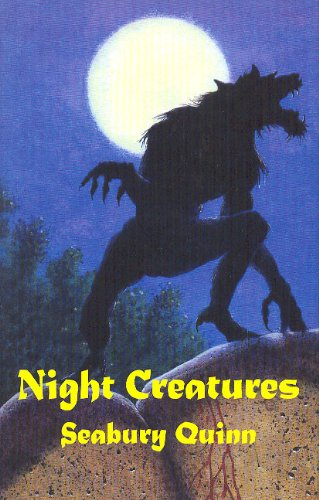 Amazon Night Creatures Ebook Seabury Quinn Peter Ruber