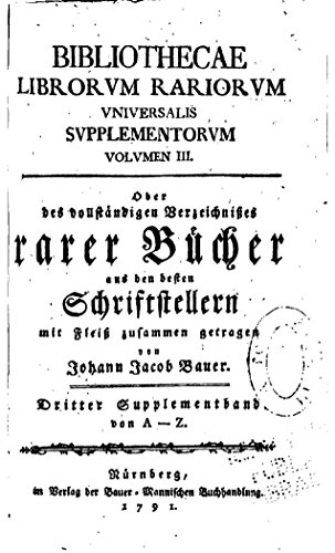 Bibliotheca Librorum Rariorum Universalis, With Three Supplementary Volumes (German Edition)