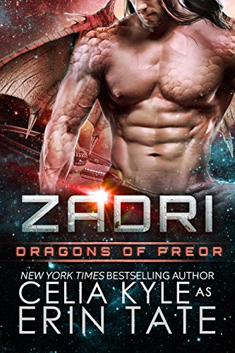 Zadri (Scifi Alien Weredragon Romance) (Dragons of Preor Book 5) by [Kyle, Celia]