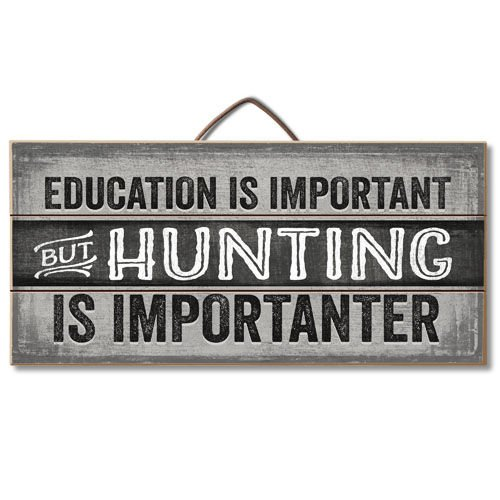 Hunting Is Importaner Reclaimed Wood Pallet Sign  Made in USA