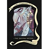 The Trouble Begins: A Box of Unfortunate Events, Books 1-3 (The Bad Beginning The Reptile Room The Wide Window)