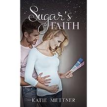 Sugar's Faith: An Irish Romance filled with Deception, Lies, and Love (The Sugar Series Book 4)