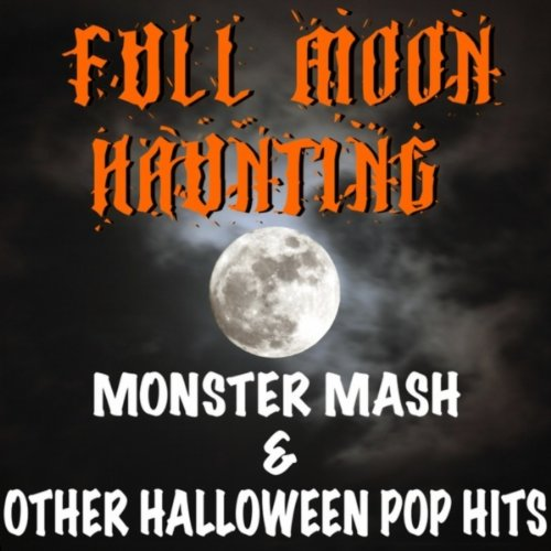 Full Moon Haunting: Monster Mash & Other Halloween Pop Hits ()