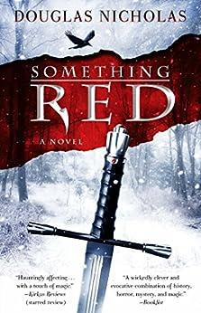 Something Red: A Novel by [Nicholas, Douglas]