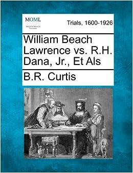 William Beach Lawrence vs. R.H. Dana, Jr., Et Als