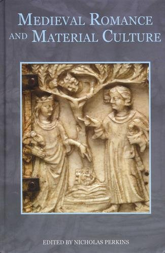 Medieval Romance and Material Culture (Studies in Medieval Romance)