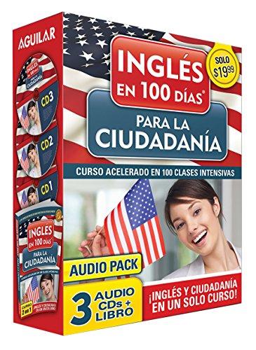 Ingles en 100 dias para la ciudadania: Curso acelerado en 100 clases intensivas (Ingles en 100 Dias) [Aguilar] (Tapa Blanda)