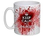 NEW - Keep Calm I'm A Nurse bloody mug