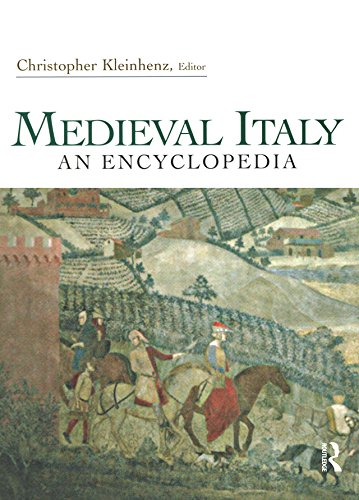 Download Medieval Italy: An Encyclopedia (Routledge Encyclopedias of the Middle Ages) Pdf