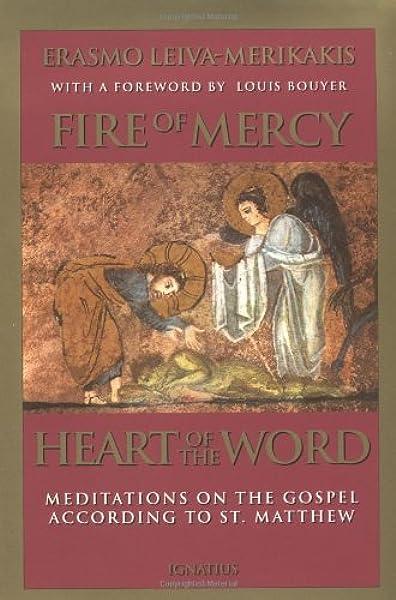 FIRE OF MERCY HEART OF: Meditations on the Gospel According to Saint Matthew: Amazon.es: Leiva-Merikakis, Erasmo: Libros en idiomas extranjeros