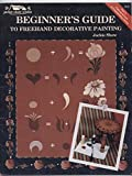 Beginner's Guide to Freehand Decorative Painting 9780941284400