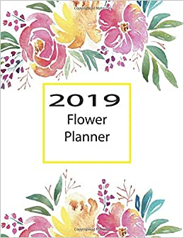 2019 flower planner monthly and weekly 2019 planner maria hartin