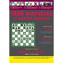 1000 exercices et puzzles d'échecs (French Edition)