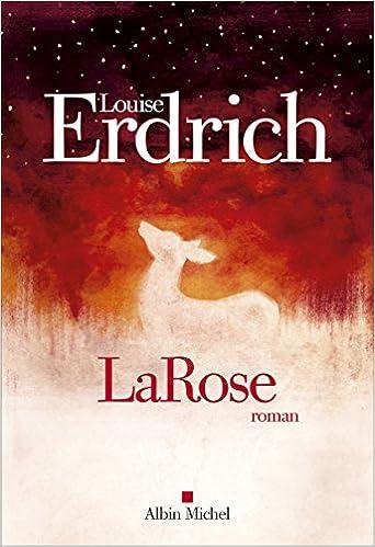 TELECHARGER MAGAZINE LaRose (Rentrée Littérature 2018) - Louise Erdrich
