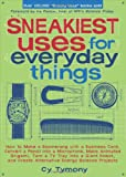 img - for Sneakiest Uses for Everyday Things: How to Make a Boomerang with a Business Card, Convert a Pencil into a Microphone and more (Sneaky Books) book / textbook / text book