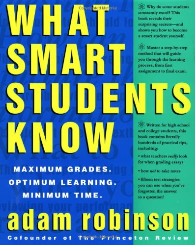 What Smart Students Know: Maximum Grades. Optimum Learning. Minimum Time. cover