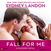 Fall for Me: A Danvers Novel, Book 3 | Sydney Landon