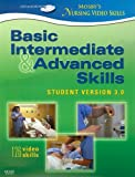 Mosby's Nursing Video Skills - Student Version 3.0, DVD and DVD-ROM: Basic, Intermediate, and Advanced Skills, 3e
