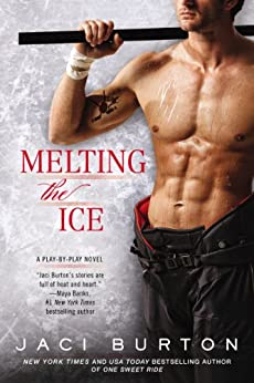 Melting the Ice (A Play-by-Play Novel Book 7) by [Burton, Jaci]