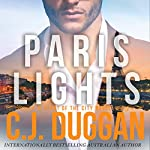 Paris Lights: A Heart of the City Romance | C. J. Duggan