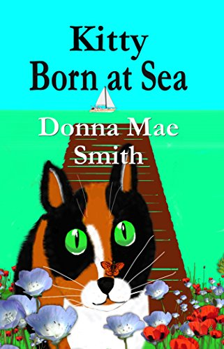 Kitty Born at Sea (A Kitty Adventure Book 1)