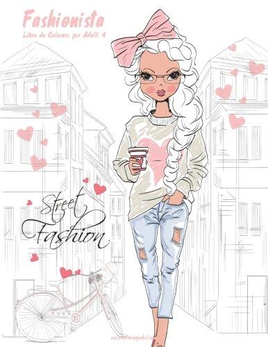 Fashionista Libro da Colorare per Adulti 4 (Volume 4) (Italian Edition)