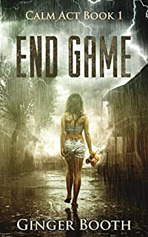 End Game (Calm Act Book 1) by [Booth, Ginger]
