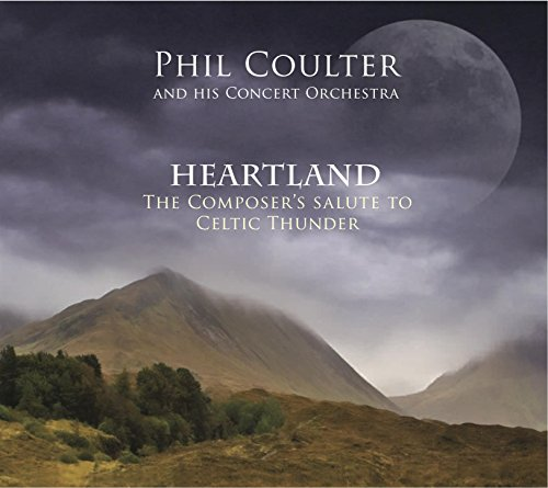 Celtic Thunder Phil Coulter - Heartland: The Composer's Salute To Celtic Thunder