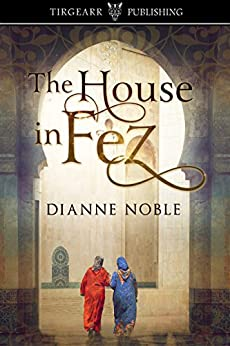 The House in Fez by [Noble, Dianne]