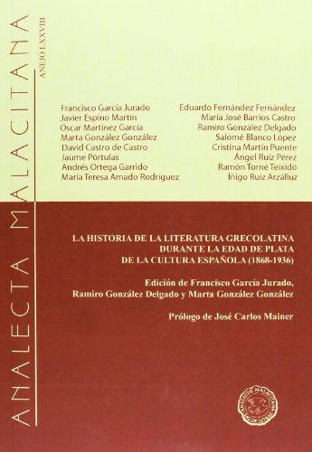 LA HISTORIA DE LA LITERATURA GRECOLATINA DURANTE LA EDAD DE PLATA DE LA CULTURA ESPANOL (1868-1936)