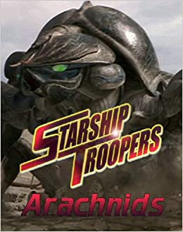 Starship Troopers Miniatures Game: The Arachnid Army Book