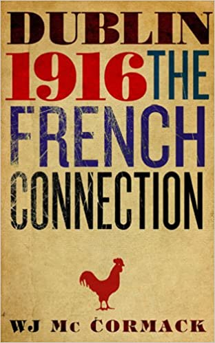 Dublin 1916 The French Connection