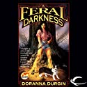 A Feral Darkness Audiobook by Doranna Durgin Narrated by Cris Dukehart