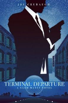 Terminal Departure: A Cleo Matts Novel by [Crubaugh, Joe]